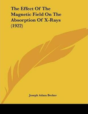 The Effect of the Magnetic Field on the Absorption of X-Rays (1922)