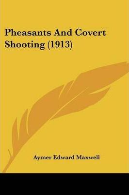 Pheasants and Covert Shooting (1913)