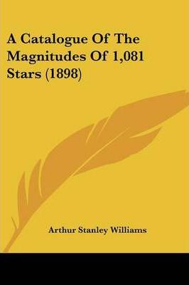 A Catalogue of the Magnitudes of 1,081 Stars (1898)