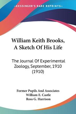 William Keith Brooks, a Sketch of His Life