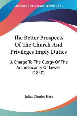 The Better Prospects of the Church and Privileges Imply Duties