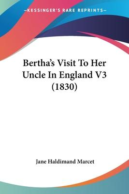Bertha's Visit To Her Uncle In England V3 (1830) Cover Image