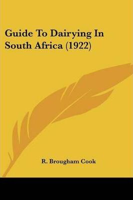 Guide to Dairying in South Africa (1922)