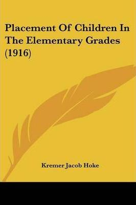 Placement of Children in the Elementary Grades (1916)