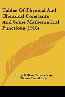 Tables of Physical and Chemical Constants and Some Mathematical Functions (1918)