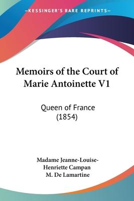 Memoirs Of the Court Of Marie Antoinette V1