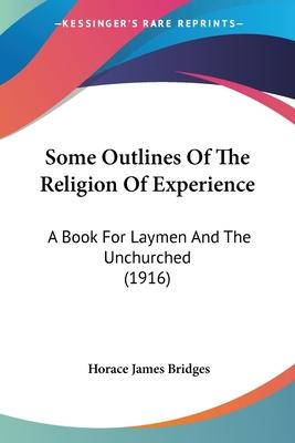 Some Outlines of the Religion of Experience