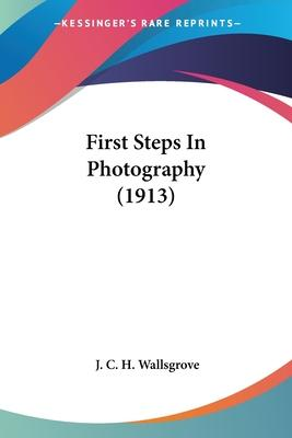 First Steps in Photography (1913)