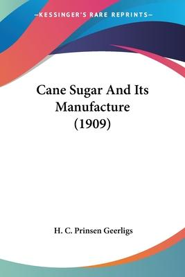 Cane Sugar and Its Manufacture (1909)