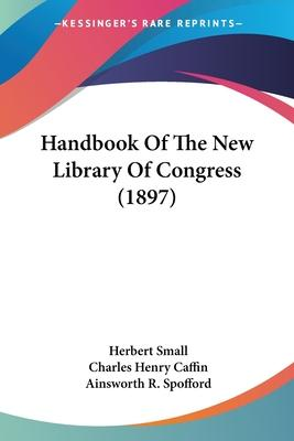 Handbook of the New Library of Congress (1897)