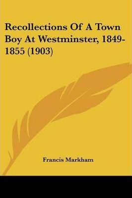 Recollections of a Town Boy at Westminster, 1849-1855 (1903)