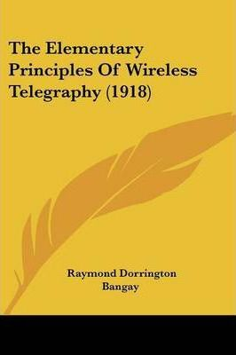 The Elementary Principles of Wireless Telegraphy (1918)