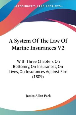A System Of The Law Of Marine Insurances V2