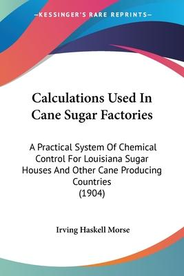 Calculations Used in Cane Sugar Factories