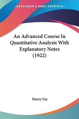 An Advanced Course in Quantitative Analysis with Explanatory Notes (1922)