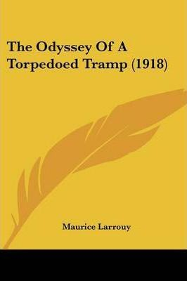 The Odyssey of a Torpedoed Tramp (1918)