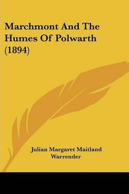 Marchmont and the Humes of Polwarth (1894)