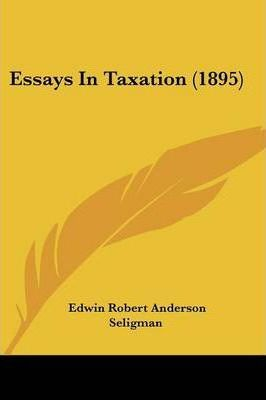 Essays in Taxation (1895)