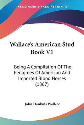 Wallace's American Stud Book V1