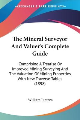 The Mineral Surveyor and Valuer's Complete Guide