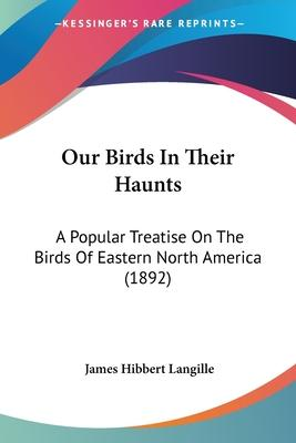 Our Birds in Their Haunts