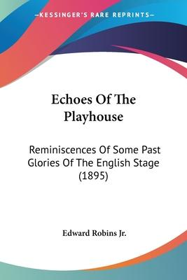 Echoes of the Playhouse