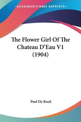 The Flower Girl of the Chateau D'Eau V1 (1904)
