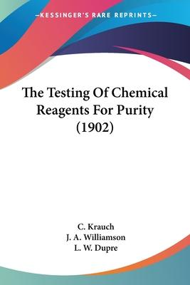 The Testing of Chemical Reagents for Purity (1902)