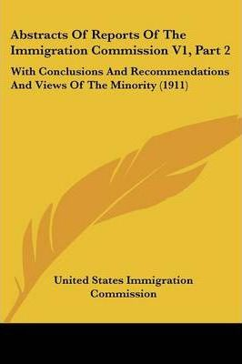 Abstracts of Reports of the Immigration Commission V1, Part 2