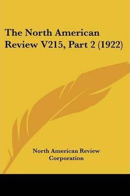 The North American Review V215, Part 2 (1922)