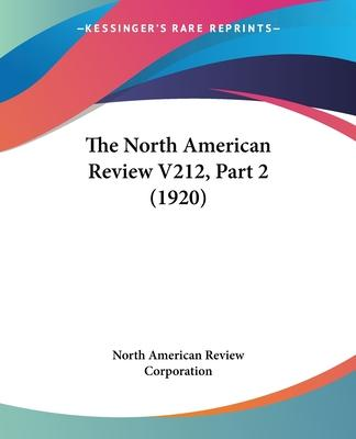 The North American Review V212, Part 2 (1920)
