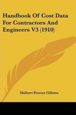 Handbook of Cost Data for Contractors and Engineers V3 (1910)