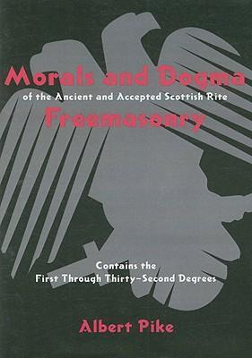 Morals and Dogma of the Ancient and Accepted Scottish Rite