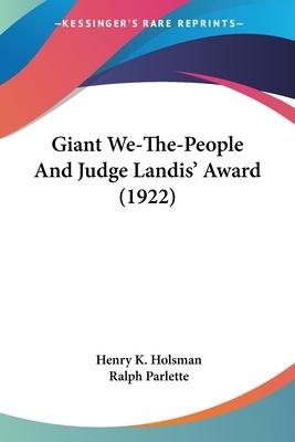 Giant We-The-People and Judge Landis' Award (1922)