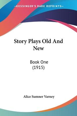 Story Plays Old and New