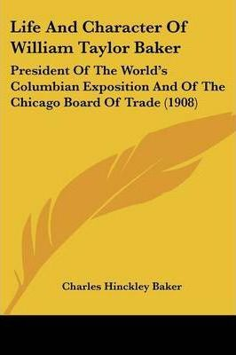 Life and Character of William Taylor Baker