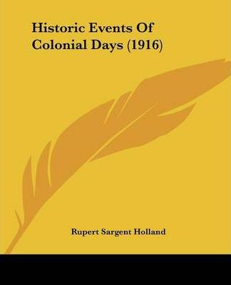Historic Events of Colonial Days (1916)
