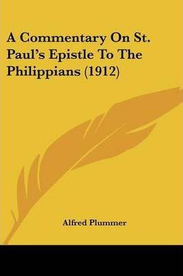A Commentary on St. Paul's Epistle to the Philippians (1912)