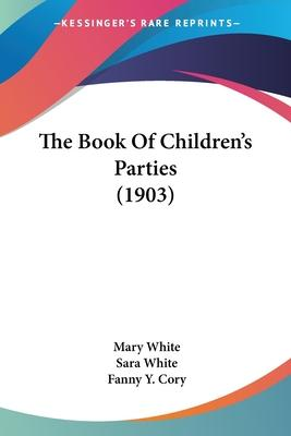 The Book Of Children's Parties (1903) Cover Image