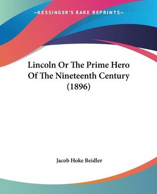 Lincoln or the Prime Hero of the Nineteenth Century (1896)