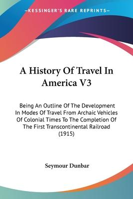 A History of Travel in America V3