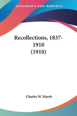 Recollections, 1837-1910 (1910)
