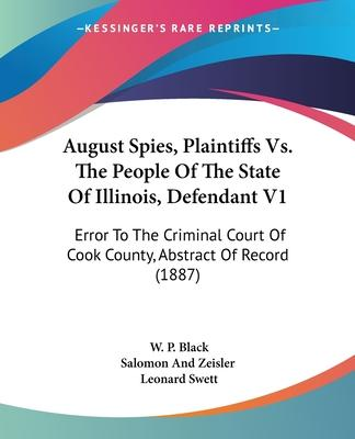 August Spies, Plaintiffs vs. the People of the State of Illinois, Defendant V1