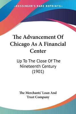 The Advancement of Chicago as a Financial Center