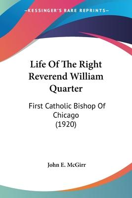 Life of the Right Reverend William Quarter
