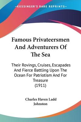 Famous Privateersmen and Adventurers of the Sea