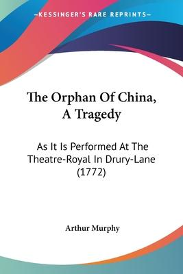 The Orphan of China, a Tragedy