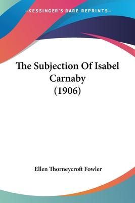 The Subjection of Isabel Carnaby (1906)