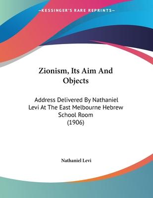 Zionism, Its Aim and Objects