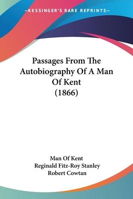 Passages from the Autobiography of a Man of Kent (1866)
